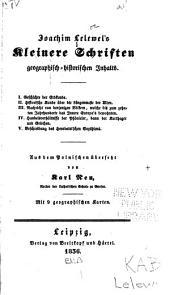 Joachim Lelewel's kleinere schriften geographisch-historischen inhalts. ...