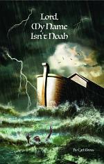 Lord, My Name Isn't Noah