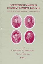 Northern Humanism in European Context, 1469-1625