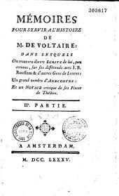 Mémoires pour servir à l'histoire de M. de Voltaire, dans lesquels on trouvera divers écrits de lui peu connus, sur ses différends avec J.-B. Rousseau et d'autres gens de lettres : un grand nombre d'anecdotes, et une notice critique de ses pieces de theâtre. Ire. partie [IIe. partie]