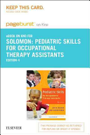 Pediatric Skills for Occupational Therapy Assistants   Pageburst E book on Kno Access Card PDF