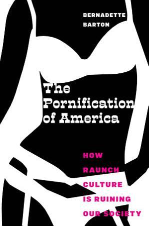 The Pornification of America PDF