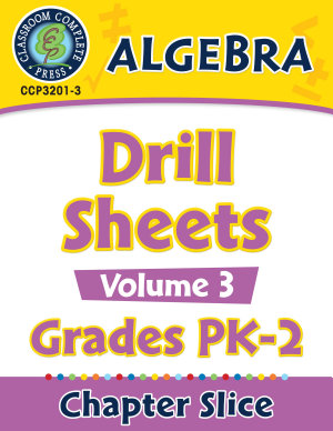 Algebra   Drill Sheets Vol  3 Gr  PK 2