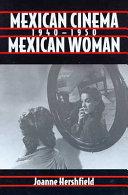 Mexican Cinema/Mexican Woman, 1940-1950