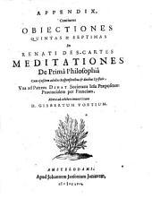 Renati Des-Cartes *Principia philosophiæ. - Amstelodami : apud Johannem Jansonium juniorem, 1656-1658. - 5 v. ; 4o. ((Front. stampati in rosso e nero (vol.1-4).- Il vol. 4. diviso in 2 v. - Vignetta xil. (piantina) sui front: 4.2 : Appendix, continens obiectiones quintas & septimas in Renati Des-Cartes Meditationes de prima philosophia cum ejusdem ad illas responsionibus & duabus epistolis, vna ad patrem Dinet ..., altera ad celeberrimum virum D. Gisbertum Voetium