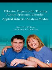 Effective Programs for Treating Autism Spectrum Disorder: Applied Behavior Analysis Models