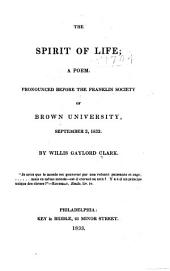 The Spirit of Life, a Poem: Pronounced Before the Franklin Society of Brown University, September 3, 1833