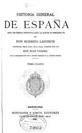 Historia general de Espana: desde los tiempos primitivos hasta la muerte de Fernando VII, Volumen 4