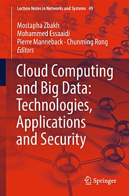 Cloud Computing and Big Data  Technologies  Applications and Security