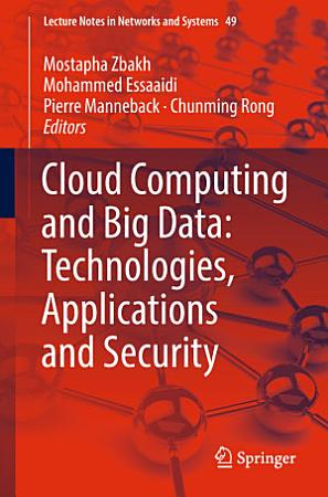 Cloud Computing and Big Data  Technologies  Applications and Security PDF