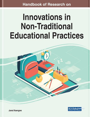 Handbook of Research on Innovations in Non Traditional Educational Practices PDF