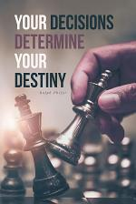 Your Decisions Determine Your Destiny