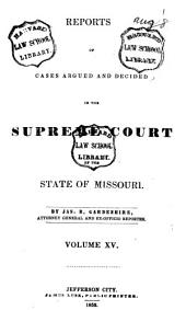 Reports of Cases Argued and Determined in the Supreme Court of the State of Missouri: Volume 15