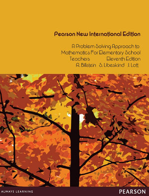 Problem Solving Approach to Mathematics for Elementary School Teachers, A: Pearson New International Edition