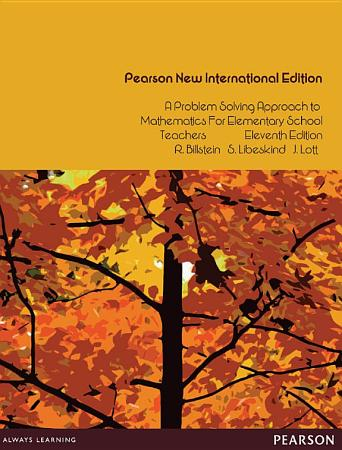 Problem Solving Approach to Mathematics for Elementary School Teachers  A  Pearson New International Edition PDF
