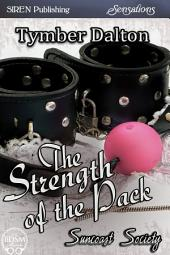 The Strength of the Pack [Suncoast Society]