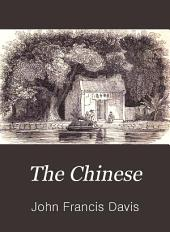 The Chinese: A General Description of China and Its Inhabitants