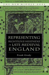 Representing Righteous Heathens in Late Medieval England PDF