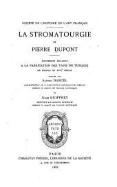 La stromatourgie de Pierre Dupont: documents relatifs à la fabrication des tapis de Turquie en France au XVIIe siècle