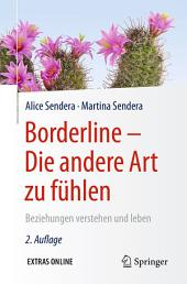 Borderline - Die andere Art zu fühlen: Beziehungen verstehen und leben, Ausgabe 2