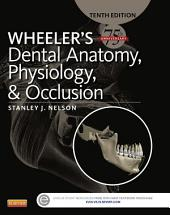 Wheeler's Dental Anatomy, Physiology and Occlusion - E-Book: Edition 10
