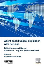 Agent-Based Spatial Simulation with NetLogo: Volume 1