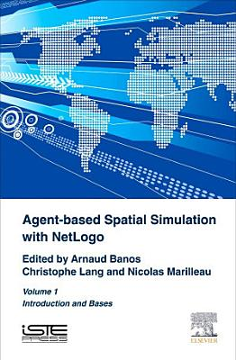 Agent Based Spatial Simulation With Netlogo
