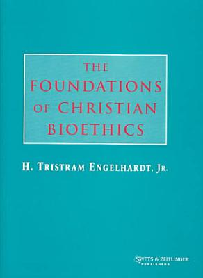 The Foundations of Christian Bioethics PDF