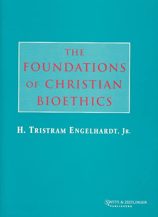 The Foundations of Christian Bioethics