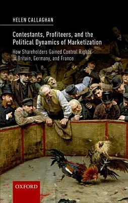 Contestants  Profiteers  and the Political Dynamics of Marketization