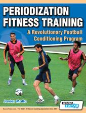Periodization Fitness Training: A Revolutionary Football Conditioning Program