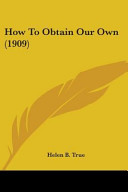 How to Obtain Our Own (1909)