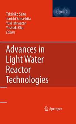 Advances in Light Water Reactor Technologies