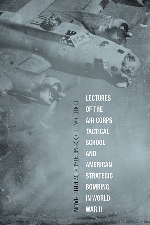 Lectures of the Air Corps Tactical School and American Strategic Bombing in World War II PDF