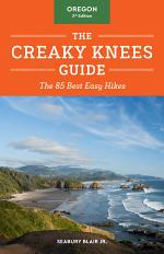 The Creaky Knees Guide Oregon, 3rd Edition