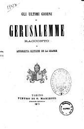 Gli ultimi giorni di Gerusalemme racconto di Antonietta Klistsche De la Grange