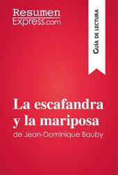 La escafandra y la mariposa de Jean-Dominique Bauby (Guía de lectura): Resumen y análisis completo