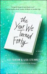 The Year We Turned Forty Book PDF