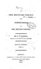 Essay on the Military Policy and Institutions of the British Empire: Part 1