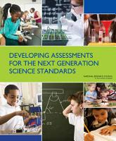 Developing Assessments for the Next Generation Science Standards PDF