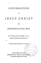 Conversations of Jesus Christ with Representative Men