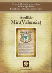 Apellido Mir.(Valencia): Origen, Historia y heráldica de los Apellidos Españoles e Hispanoamericanos