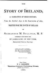 The Story of Ireland: A Narrative of Irish History from the Earliest Ages to the Insurrection of 1867, Written for the Youth of Ireland