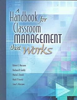 A Handbook for Classroom Management that Works Book