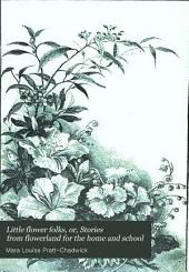 Little Flower Folks; Or, Stories from Flowerland for the Home and School