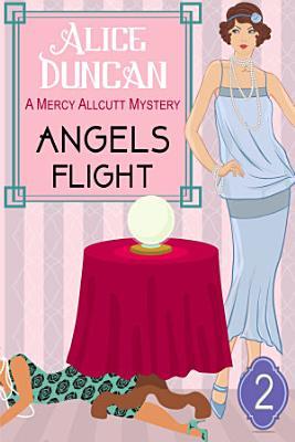 Angels Flight  A Mercy Allcutt Mystery  Book 2