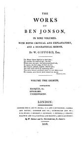 The Works of Ben Jonson...: With Notes Critical and Explanatory, and a Biographical Memoir, Volume 8