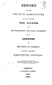 Report of the select committee: to which was referred the answer of His Excellency, the lieut. governor, to an address of the House of assembly, relative to a responsible executive council