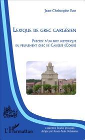 Lexique de grec cargésien: Précédé d'un bref historique du peuplement grec de Cargèse (Corse)