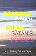 Dangerous Prayers to Break Satan s Forces